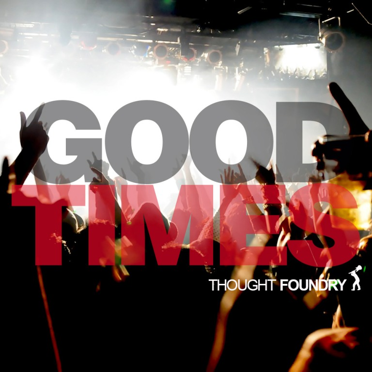 Thought_Foundry_Good_Times_Cover