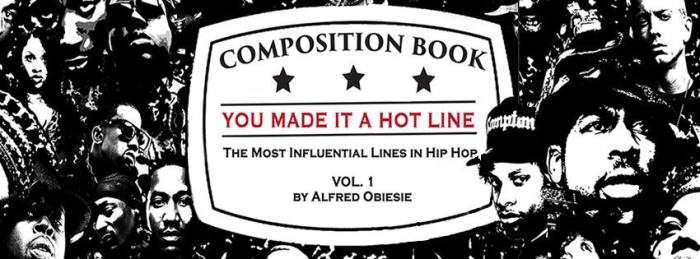 """@crazedafrykan – """"You Made It A Hot Line: The Most Influential Lines In Hip Hop – Vol.1"""""""
