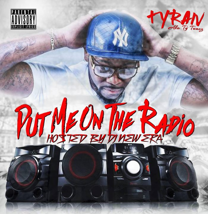 Tyran – Put Me On The Radio