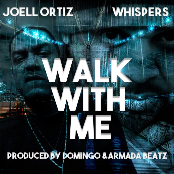"Joell Ortiz feat. Whispers – ""Walk With Me"" 